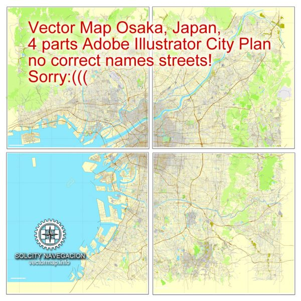Map vector Osaka, Japan, printable vector street 4 parts City Plan map, full editable, Adobe illustrator Map for design, print, arts, projects, presentations, for architects, designers and builders