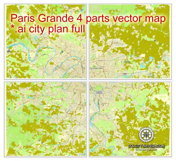 Map vector Paris Full Grande, France printable vector street City Plan 4 parts map, full editable, Adobe Illustrator Map for design, print, arts, projects, presentations, for architects, designers and builders