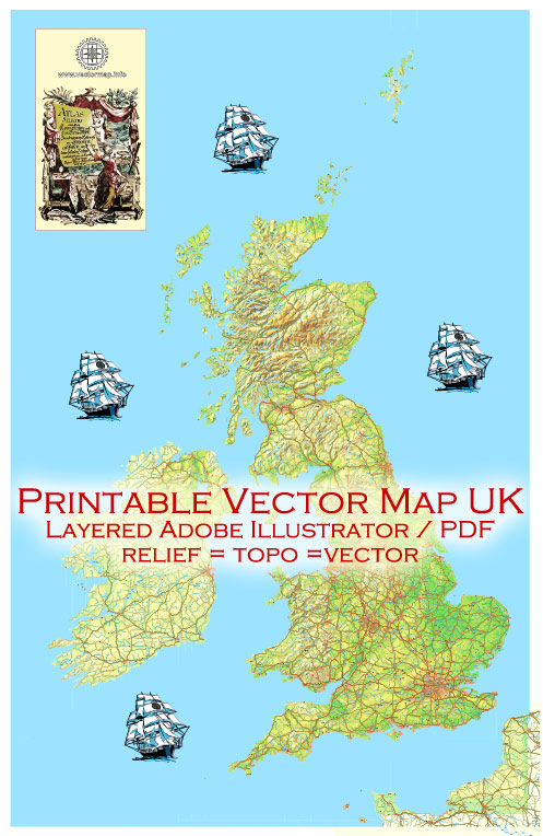 Printable Map UK + Full Ireland, exact vector relief road map, full editable, Layered Adobe Illustrator